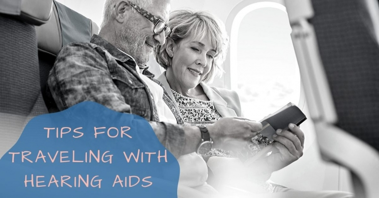 Hearing Health Care Services Tips for Traveling with Hearing Aids